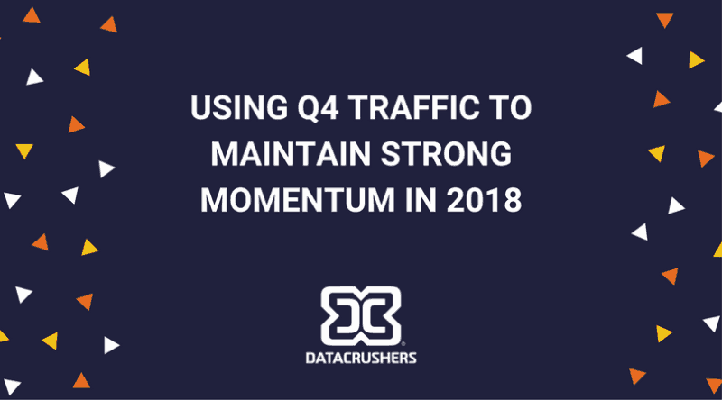 Using Q4's Traffic to increase revenue in 2018