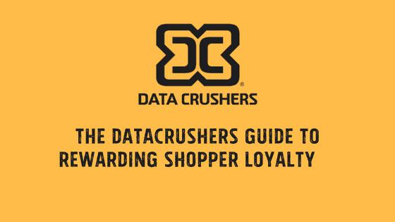 The Datacrushers Guide to Rewarding Shopper Loyalty