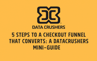 5 Steps to a Checkout Funnel That Converts: A Datacrushers Mini-Guide