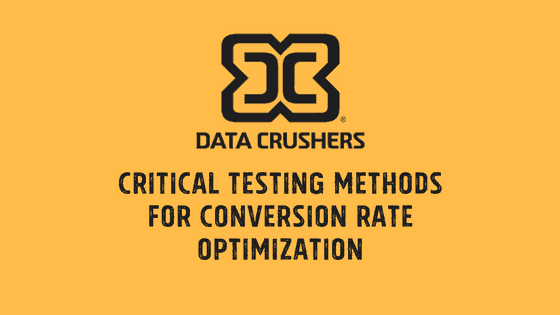 Critical Testing Methods for Conversion Rate Optimization