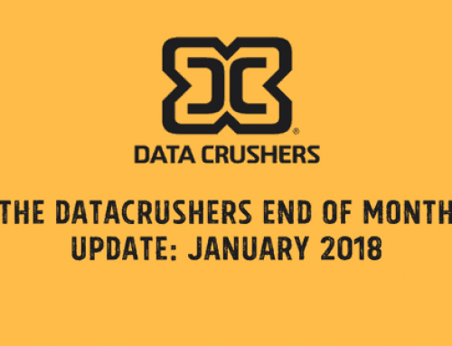 The Datacrushers End of Month Update: January 2018