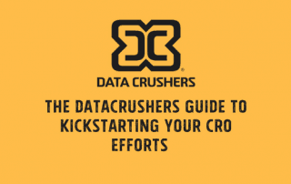 The Datacrushers Guide To Kickstarting Your Conversion rate optimization Efforts