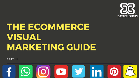 The Guide to eCommerce Visual Marketing