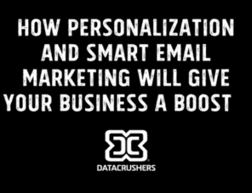 How Personalization and Smart Email Marketing Will Give Your Business A Boost